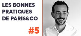Les bonnes pratiques de Paris&Co #5